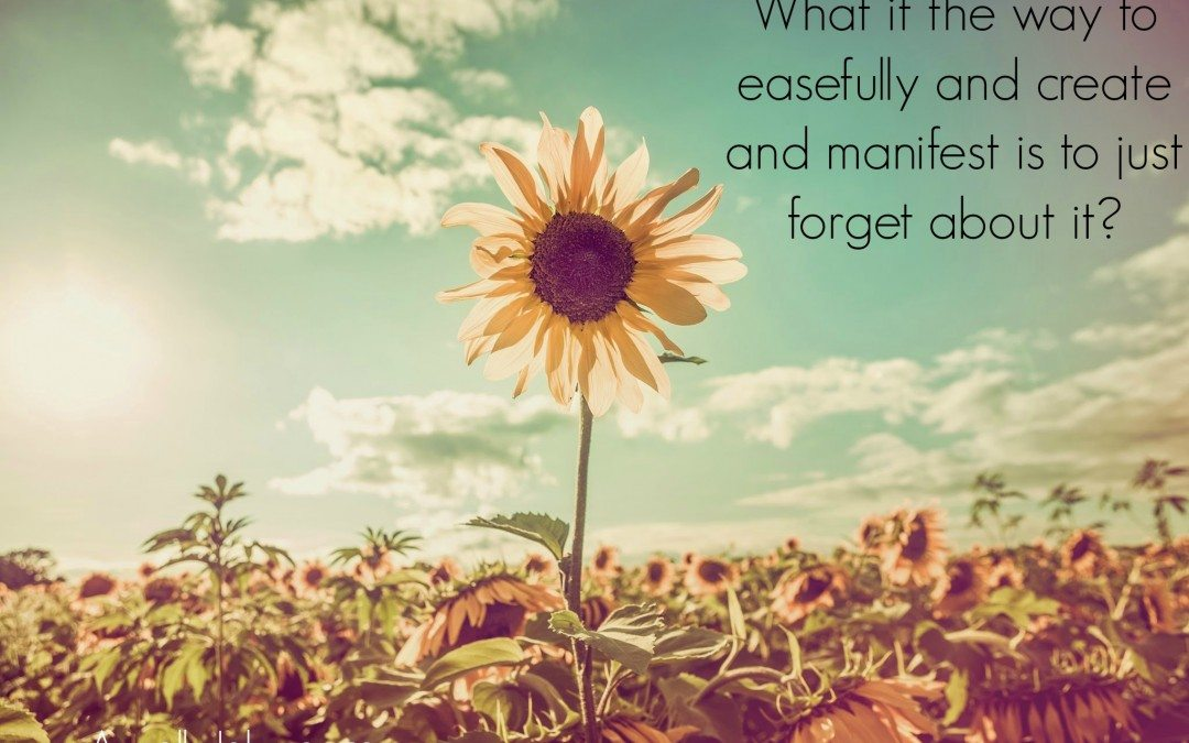 {Soulpreneur Sunday} Forgetful Manifesting May Work Better