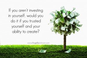 {Soulpreneur Sunday} How to Trust Yourself After Investing a Lot of $
