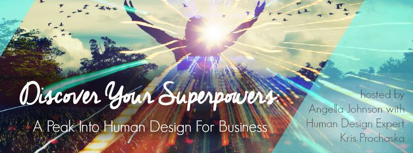 Discover Your Superpowers: A Peek Into Human Design for Business with Kris Prochaska