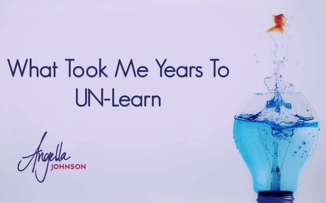 What Took Me Years To UN-Learn