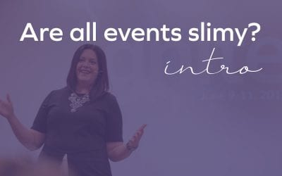 Are live events all slimy? The Intro