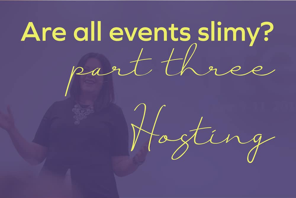 Are all events slimy? Part 3: Hosting Events