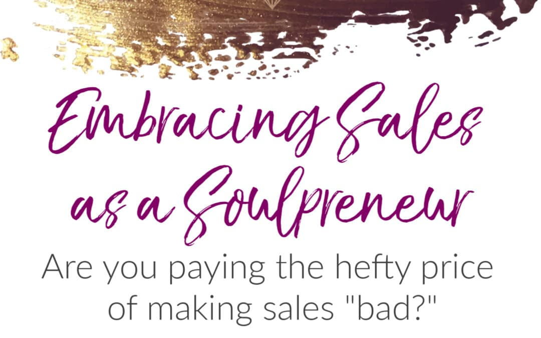 "Embracing Sales: The hefty price of making sales ""bad"""