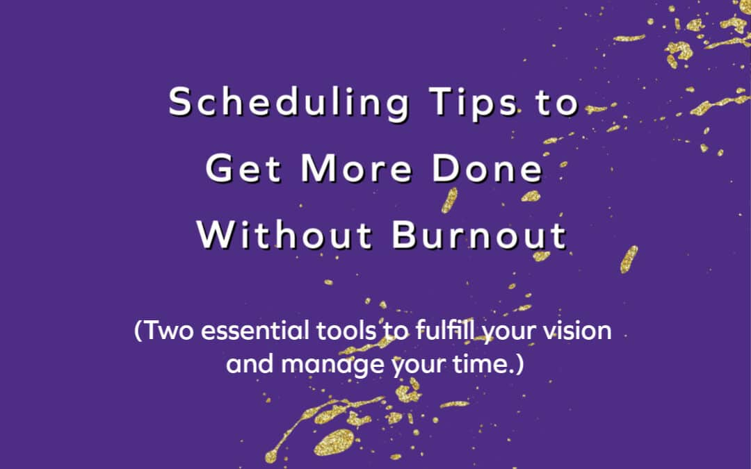 Scheduling Tips to Have Space to Create What Matters