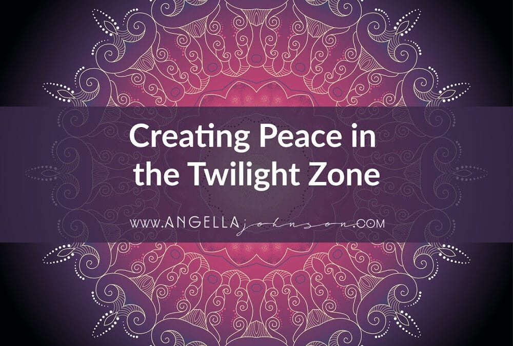 Creating Peace in the Twilight Zone