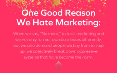 One Good Reason We Hate Marketing