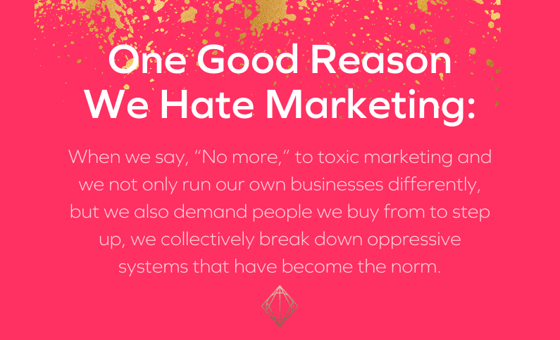 One Good Reason We Hate Marketing