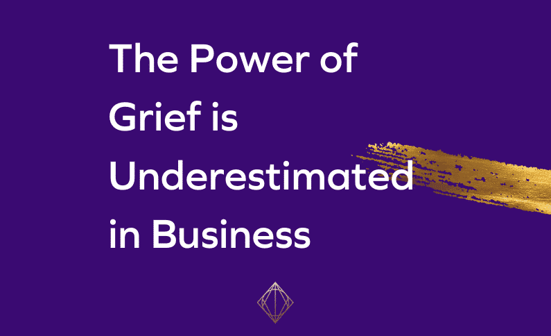 The Power of Grief is Underestimated in Business