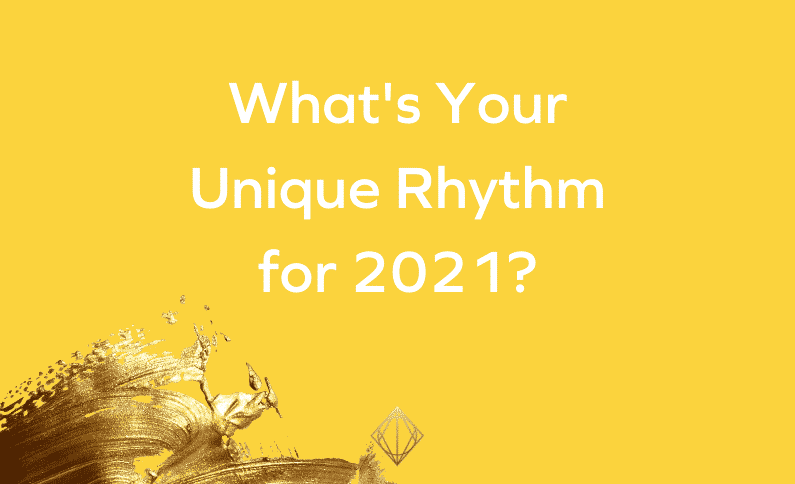 What's Your Unique Rhythm for 2021?