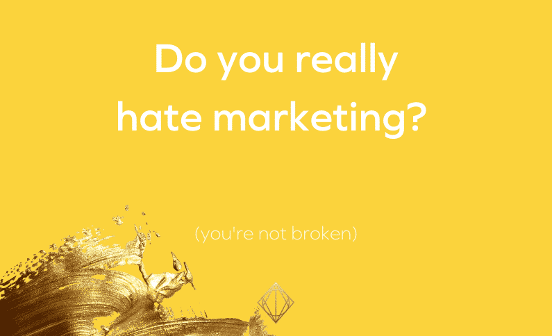 It's okay to hate marketing (you're not broken)